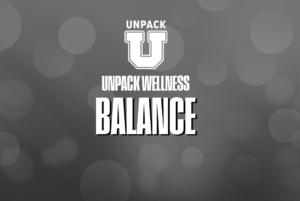 Unpack Wellness topic Balance